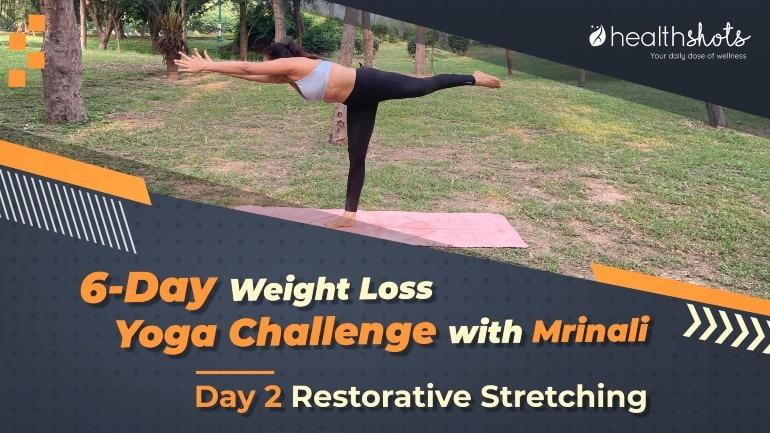 योगा वेट लॉस चैलेंज, दिन -2 | रेस्टोरेटिव स्ट्रैचिंग