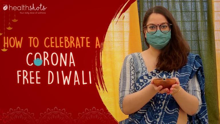 इस बार मनाएं कोरोना फ्री दिवाली, क्योंकि सेहत है तो उत्सव हैं