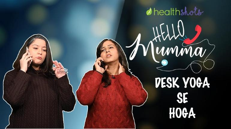 Hello, Mumma | Episode 10: Desk Yoga Se Hoga
