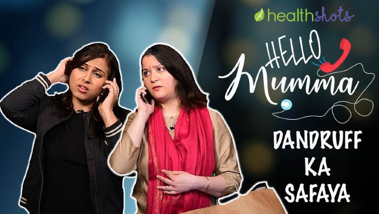 Hello, Mumma | Episode 9: Dandruff Ka Safaya