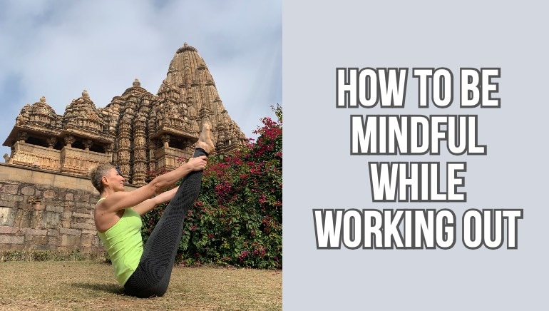 A fitness guru shares why you need to bring mindfulness into your workouts