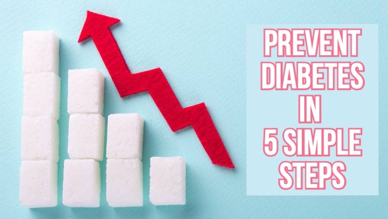 Do these 5 things right now to prevent diabetes